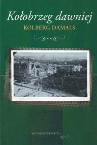 Okładka książki Kołobrzeg dawniej