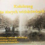 Wystawa Kołobrzeg na widokówkach