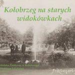 Wystawa Kołobrzeg na starych widokówkach